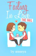 Failing in Love: The Fail by areeeya