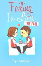 Failing in Love: The Fail by areeeya