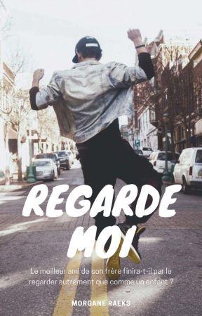 Regarde Moi (EN PAUSE) by MorganeRaeks