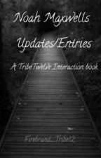 Noah Maxwell's Updates/Entries by Firebrand_Tribe12