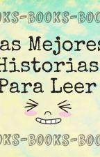 Las Mejores Historias Para Leer by DanPerz