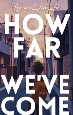 How Far We've Come by lyzard_fan_fics