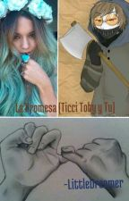 La Promesa (Ticci Toby y Tu) by LittleDreamer5
