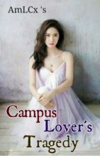 Campus Lover's Tragedy by AmLCx_