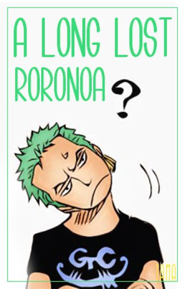 A Long Lost Roronoa [One Piece]