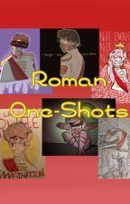 Roman One-Shots by WorldOffStoriesOn