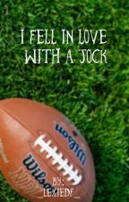 I fell in love with a jock by _lexiedf_
