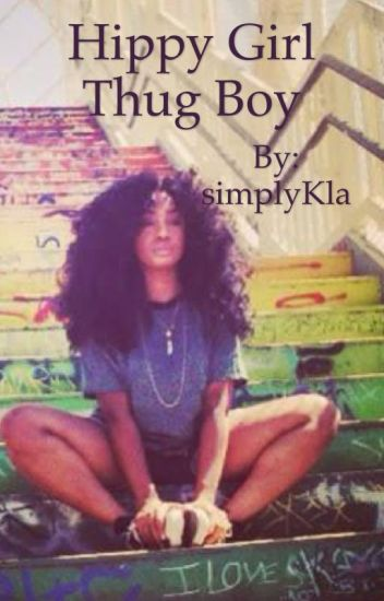Hippy Girl Thug Boy Palmtreedreams Wattpad
