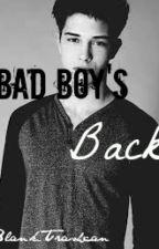 Bad Boy's Back by Blank_Trashcan