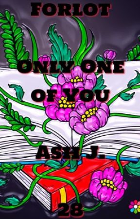 Forlot: Only One of You - Book Twenty-Eight by Forlot_Forever