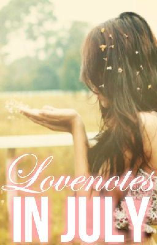 Love Notes in July (One Direction Love Story) by FutureMrsBoobear