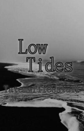 Low Tides by tatemwritesstuff