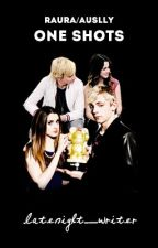 Raura/ Auslly One Shots by latenight_writer
