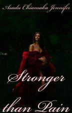 Stronger than Pain by Cheeahmahkah1002