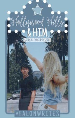 Hollywood Hills & Him  by falonwrites