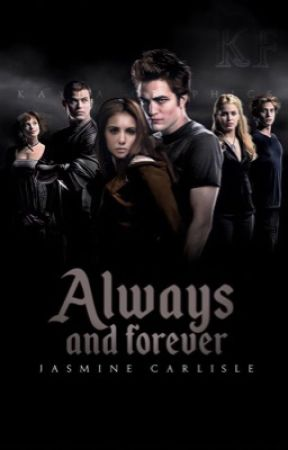 Always and Forever • The Vampire Diaries and Twilight Crossover.  by harleyQuinnfan17