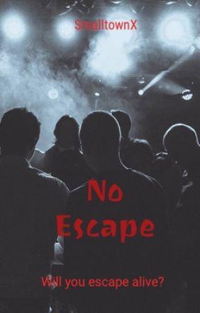 No escape by smalltownx