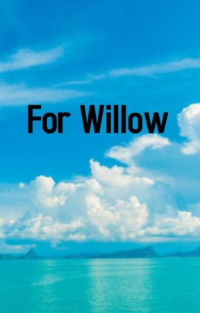 For Willow by vallarij