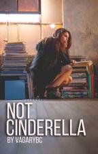 Not Cinderella by aliveinanotherlie