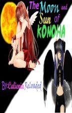 The Moon and Sun of Konoha by CalieniaReloaded