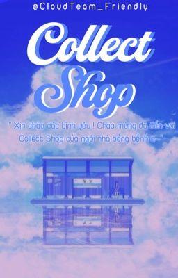 『 COLLECT SHOP』| 𝓒𝓵𝓸𝓾𝓭𝓣𝓮𝓪𝓶 |TẠM CLOSE