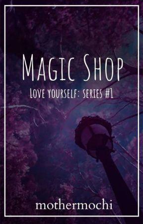 Magic Shop [BTS TAGLISH FANFICTION]  by MiserableJ
