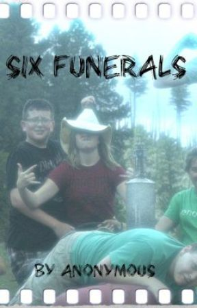 Six Funerals, by Anonymous. by MikkiDS