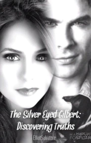 The Silver Eyed Gilbert: Discovering Truths