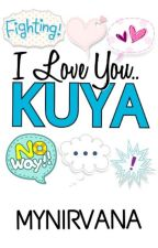 I love you.. KUYA by mynirvana