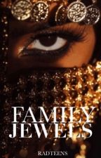 Family Jewels  by radteens