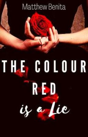 THE COLOUR RED IS A LIE (Coming Soon...) by crazysillyhuman