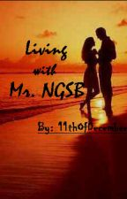 Living with Mr. NGSB (COMPLETED) by 11thOfDecember