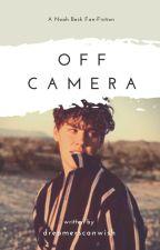 Off Camera - A Noah Beck Fan-Fiction by dreamerscanwish