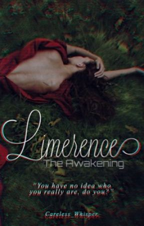 Limerence: The Awakening by Careless_Whisper