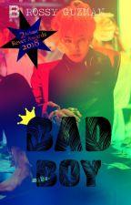 BAD BOY by Rossy-Guzman