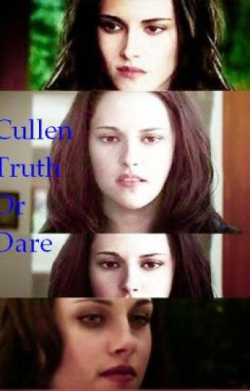Cullen Truth Or Dare