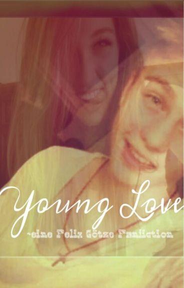 Young Love ♡ eine Felix Götze Fanfiction
