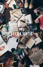 Bullshit   Rants, Book Plans, Etc. by HajimeInToorusAss