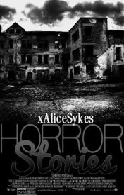 Horror Stories by xAliceSykes