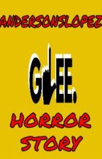 Glee Horror Story by andersonslopez