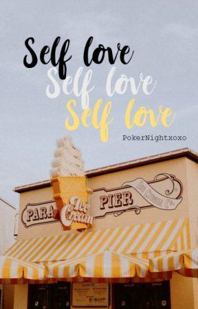Self Love by PokerNightxoxo