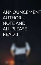 ANNOUNCEMENT, AUTHOR's NOTE AND ALL PLEASE READ :) by NTLDLVFRHM
