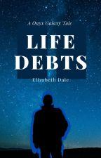 Life Debts by Hiddenhearts93