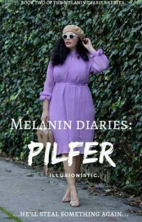 Melanin Diaries: Pilfer by Illusionistic3