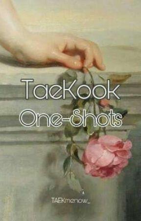 TAEKOOK ONE-SHOTS by TAEKmenow_