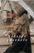 sokeefe oneshots by reina_writes_
