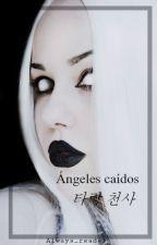 Ángeles caídos by Always_Reader