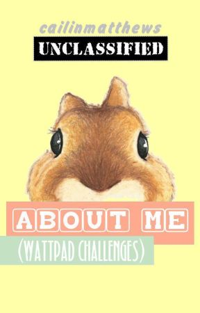 About Me (Wattpad Challenges) by caimatthews