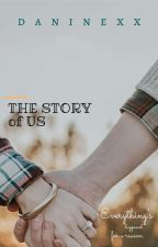The Story of Us by daninexx