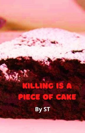 Killing is a Piece of Cake  #SOM by me_myself_and_books